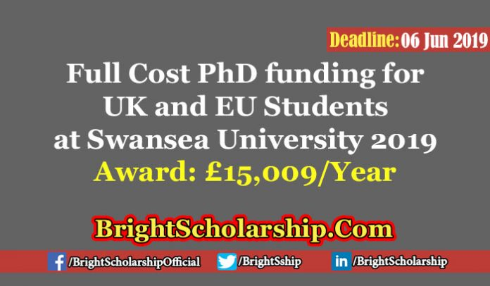 Full Cost PhD funding for UK and EU Students at Swansea University 2019