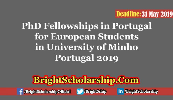 PhD Fellowships in Portugal for European Students in the University of Minho Portugal 2019