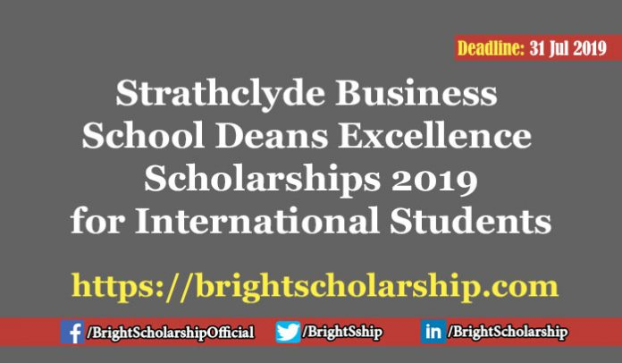 Strathclyde Business School Deans Excellence Scholarships 2019