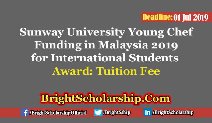 Sunway University Young Chef Funding in Malaysia