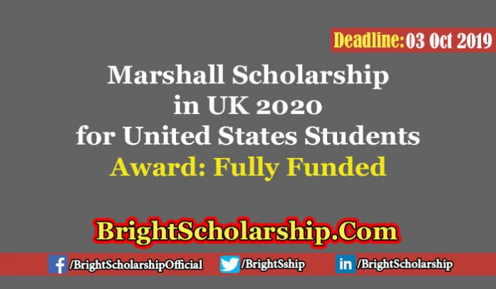 Marshall Scholarship in UK 2020 for United States Students