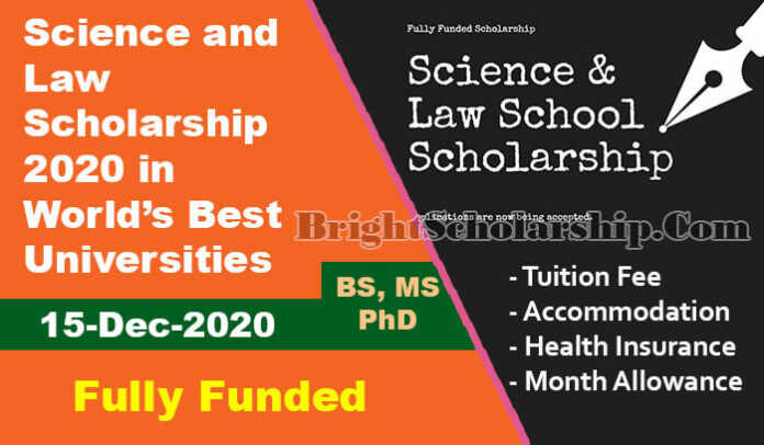 Science and Law Scholarship 2020 Fully Funded for BS, MS and PhD
