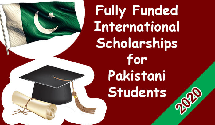 2020 Fully Funded International Scholarships for Pakistani ...