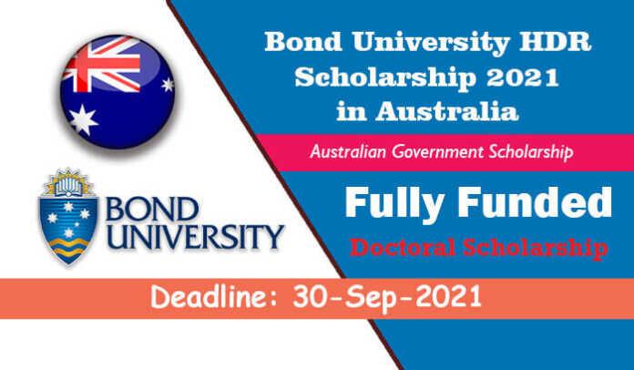 Bond University HDR Scholarship 2021 in Australia (Fully Funded)