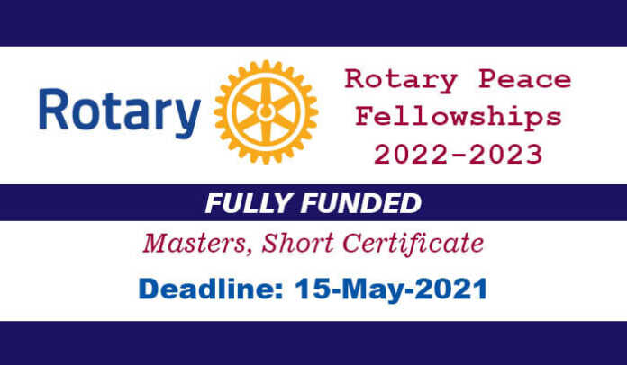 Rotary Peace Fellowships 2022-2023 (Fully Funded)