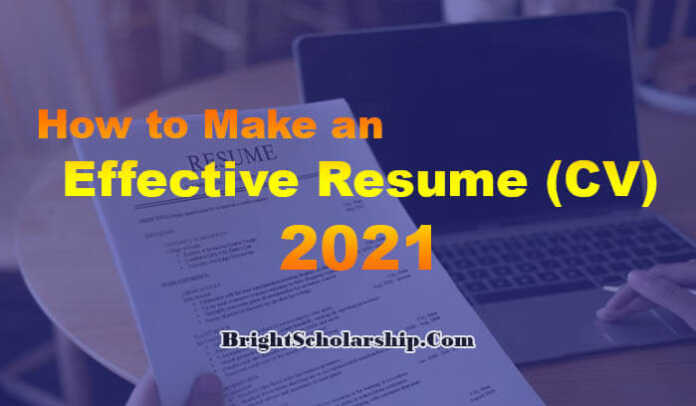How to Make an Effective Resume (CV) 2021