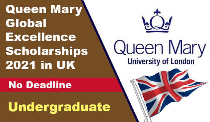 Queen Mary Global Excellence Scholarships 2021 in UK