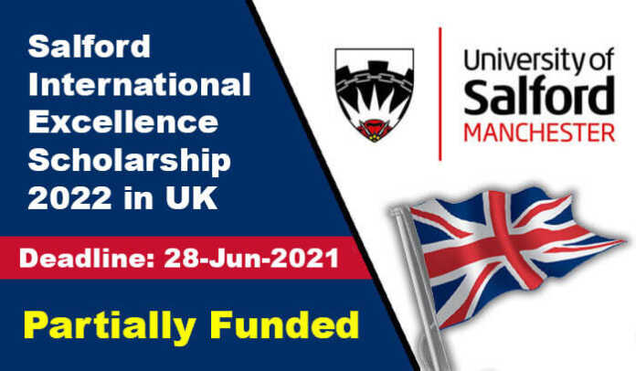 Salford International Excellence Scholarship 2022 in UK (Funded)