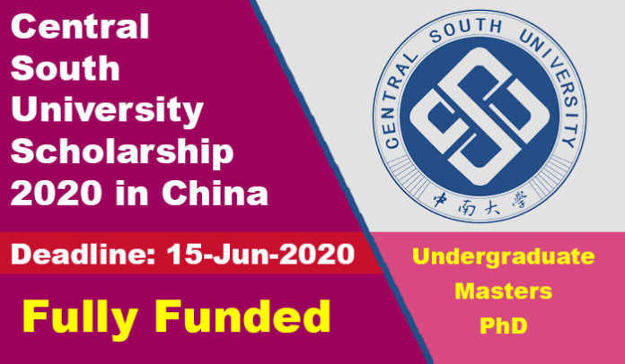 Central South University Scholarship 2020 in China (Fully Funded)