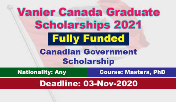 Vanier Canada Graduate Scholarships 2021 in Canada (Fully Funded)
