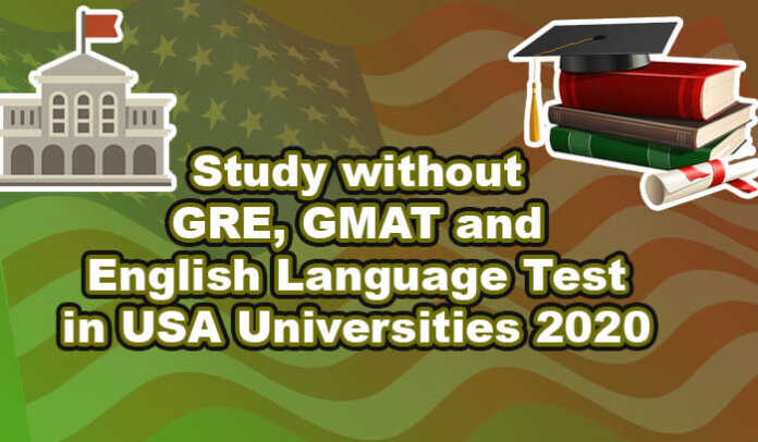 Study without GRE and GMAT in USA Universities 2020
