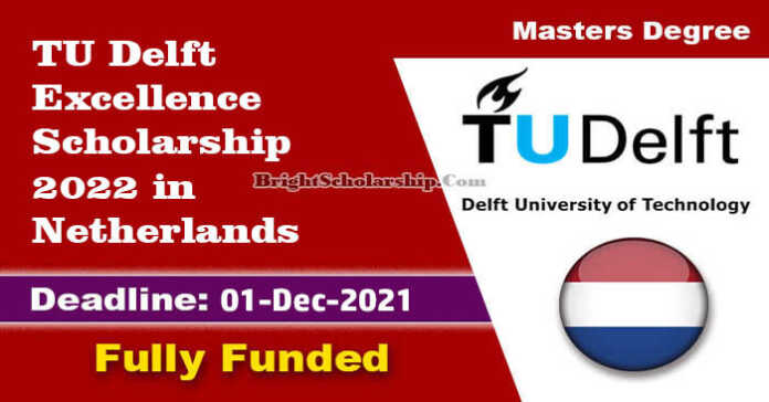 TU Delft Excellence Scholarship 2022 in Netherlands (Fully Funded)