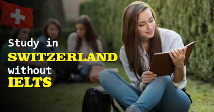 Study in Switzerland without IELTS – Fully Funded Scholarships